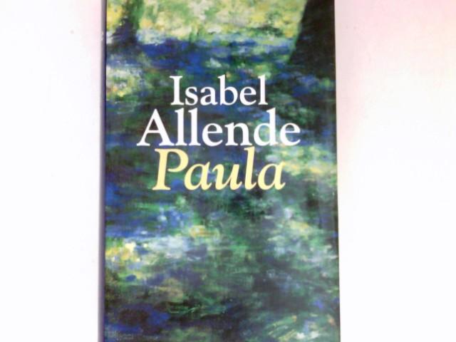 Paula. Aus dem Span. von Lieselotte Kolanoske. Ungekürzte Buchgemeinschafts-Lizenzausg.