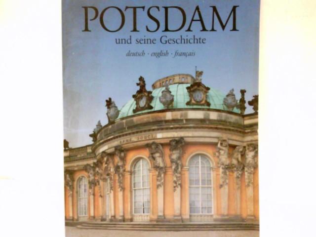 Potsdam und seine Geschichte : deutsch - english - francais.