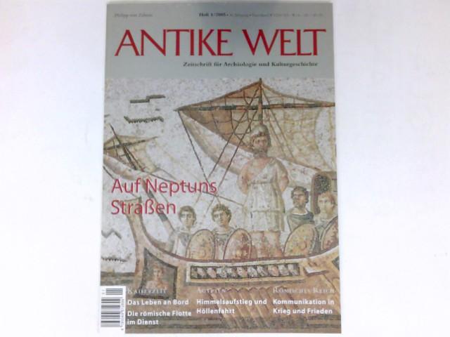 Antike Welt - 1/2005 : 36. Jahrgang. Zeitschrift für Archäologie und Kulturgeschichte.