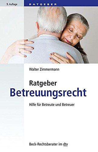 Betreuungsrecht. von Walter Zimmermann / dtv ; 5604 : Beck-Rechtsberater Stand: 1. 1. 1992