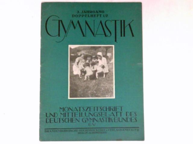 Gymnastik  - Doppelheft 1/2 : 3. Jahrgang 1928. Monatszeitschrift und Mitteilungsblatt des Deutschen Gymnasikbundes e.V.