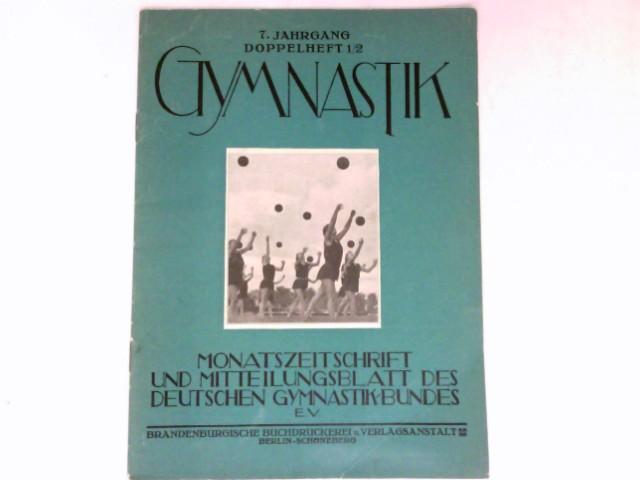 Gymnastik  - Doppelheft 1/2 : 7. Jahrgang 1932. Monatszeitschrift und Mitteilungsblatt des Deutschen Gymnasikbundes e.V.