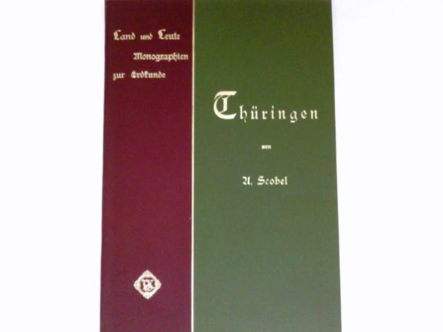 Scobel, A.: Thüringen. Land und Leute. Monographien zur Erdkunde. Zweite Auflage.
