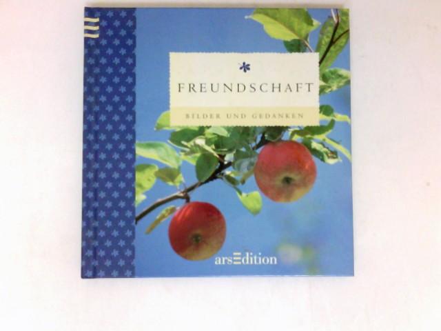 Freundschaft : Fotogr. von Heinz Hirz und Rosi Demmel / Bilder und Gedanken. 2., neu überarb. Aufl.