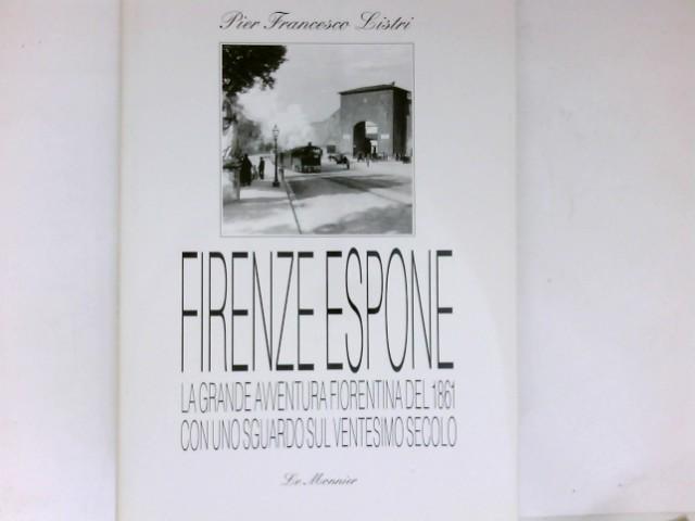 Firenze espone : La grande avventura fiorentina del 1861 con uno sguardo sul ventesimo secolo.