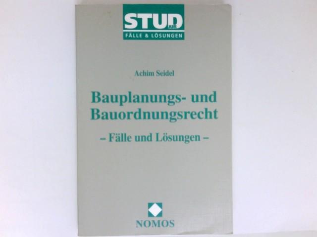 Bauplanungs- und Bauordnungsrecht : Fälle und Lösungen. 1. Aufl. Stud jur : Fälle & Lösungen.