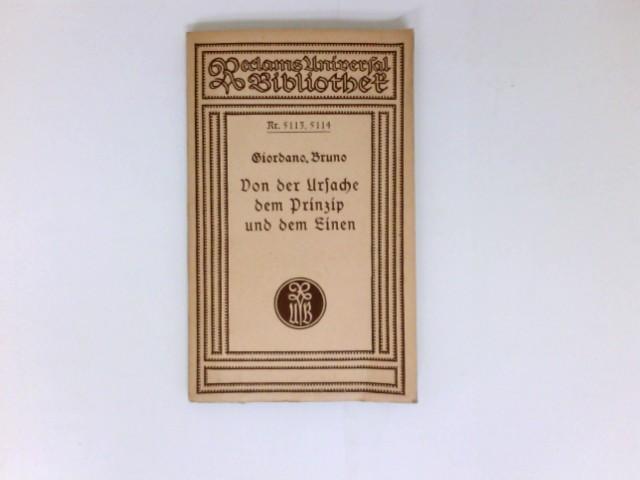 Von der Ursache, dem Prinzip und dem Einen : Aus dem Ital. übers. u. mit e. Einl. vers. von Paul Seliger. Reclam 5113, 5114.