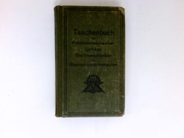 Taschenbuch für Präzisionsmechaniker, Optiker, Elektromechaniker, Glasinstrumentenmacher und verwandter Berufe für die Jahre 1921 und 1922. Mit 2 Beiheften.