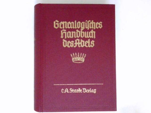 Genealogisches Handbuch der Freiherrlichen Häuser, B Band II : Genealogisches Handbuch des Adels, Gesamtreihe Bd. 16.