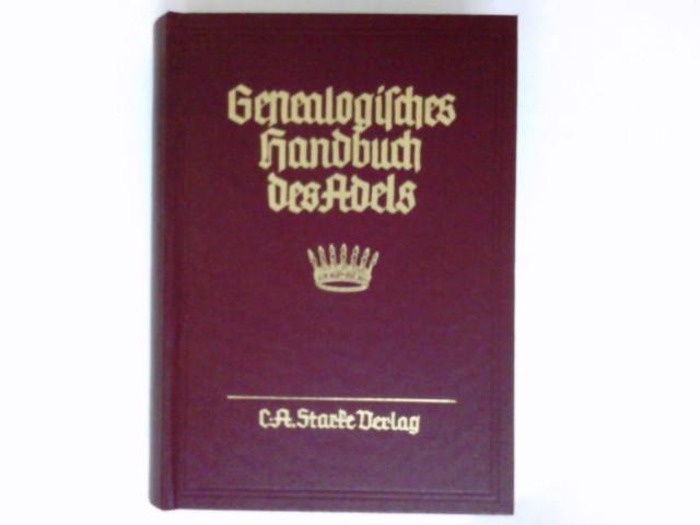 Genealogisches Handbuch der Freiherrlichen Häuser, A Band IV : Genealogisches Handbuch des Adels, Gesamtreihe Bd. 27.