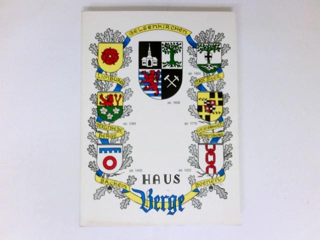 Haus Berge : Hrsg. in Zusammenarbeit d. Presseamtes d. Stadt Gelsenkirchen mit d. Verein für Orts- u. Heimatkunde Gelsenkirchen-Buer / Dokumentation Baudenkmäler der Stadt Gelsenkirchen ; 2.
