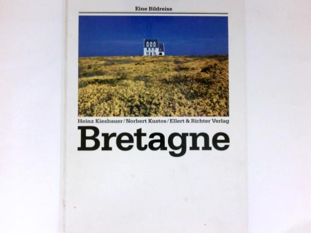 Bretagne : Eine Bildreise.