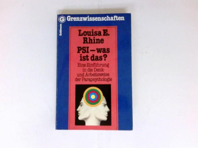 PSI, was ist das? : Eine Einf. in d. Denk- u. Arbeitsweise d. Parapsychologie. Ins Dt. übertr. von Hans Geisler / Grenzwissenschaften ; 11712; Ein Goldmann-Taschenbuch. Genehmigte Taschenbuchausg., 1. Aufl.