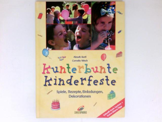 Kunterbunte Kinderfeste : Spiele, Rezepte, Einladungen, Dekorationen ; Schnell-Such-System + Extra-Eltern-Tipp. Ill.: Klaus Puth.