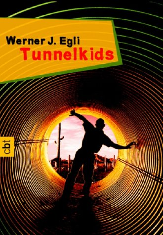 Tunnelkids. Werner J. Egli / C.-Bertelsmann-Taschenbuch ; Bd. 30145 1. Aufl.