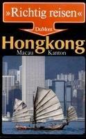 Hongkong, Macau, Kanton. Uli Franz / Richtig reisen