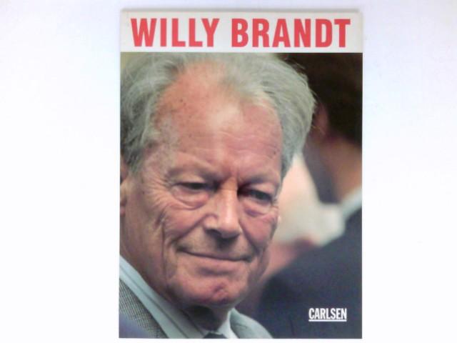 Willy Brandt : 1913 - 1992. Red.: Ursula Heckel / Das Jahr im Bild ; Sonderband. 1. Aufl.