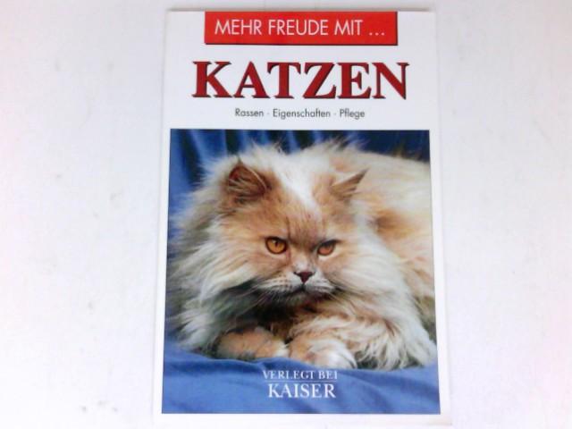 Unterlercher, Wolfgang(Hrsg.): Katzen : Rassen, Eigenschaften, Pflege Mehr Freude mit ...