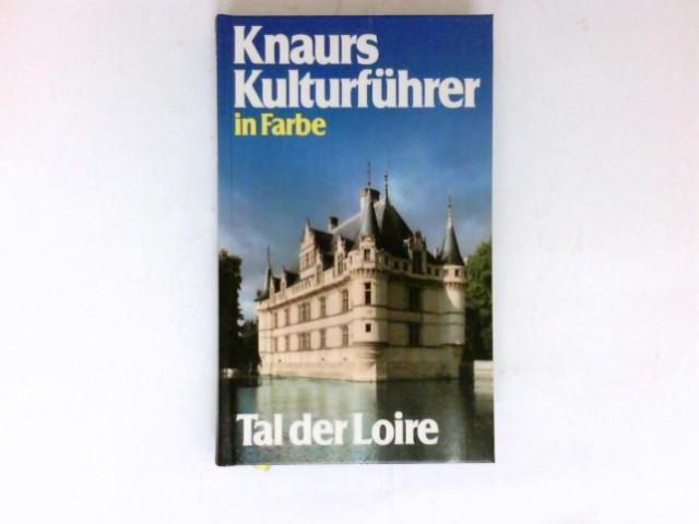 Tal der Loire : Knaurs Kulturführer in Farbe,  Hg.. Grabinger. 1. - 50 Tsd.