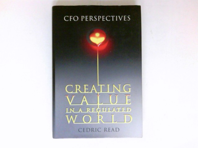 Creating Value in a Regulated World : CFO Perspectives