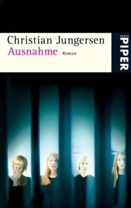 Ausnahme : Roman. Christian Jungersen. Aus dem Dän. von Ulrich Sonnenberg / Piper ; 5049 Ungekürzte Taschenbuchausg.