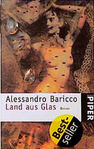 Baricco, Alessandro: Land aus Glas: Roman (Piper Taschenbuch) Auflage: 7.,