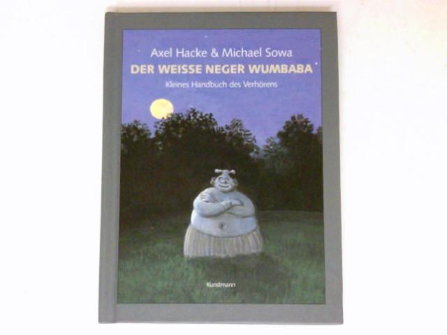 Hacke, Axel und Michael Sowa: Der weiße Neger Wumbaba : Kleines Handbuch des Verhörens.