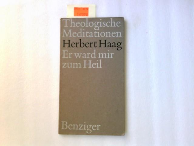 Er ward mir zum Heil. Theologische Meditationen 10 - Herausgegeben von Hans Küng.