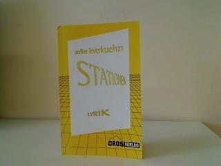 Stationen : Lyrik. Signiert vom Autor  Undine Leverkuehn