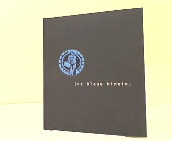 Glomm, Martin: Ins Blaue hinein. Drei Rührstücke. Bilder und Formgebung von Dorothee Mahnkopf. Limitierte, numerierte Auflage 151/200.