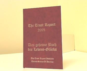 The Trust Report 2001: Das geheime Buch des Lebens-Glücks. Signiert vom Autor.