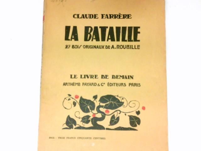 Farriere, Claude: La Bataille. 27 bois originaux de A. Roubille.