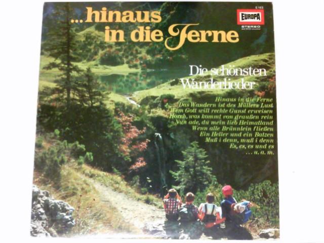 Hinaus in die Ferne Vinyl LP Die schönsten Wanderlieder. # E 163