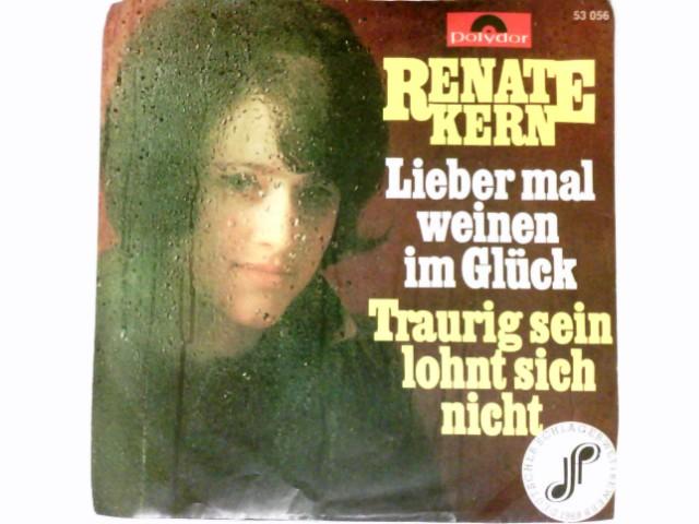 Lieber mal weinen im Glück / Traurig sein lohnt sich nicht Vinyl single Vinyl-Single 7