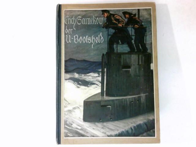 Dr. Franz Schulze: Erich Sarnekow der U - Bootsheld : 2. Auflage.