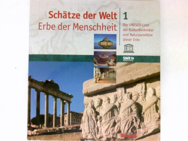 Schätze der Welt - Erbe der Menschheit : Die UNESCO-Liste der Kulturdenkmäler und Naturparadiese dieser Erde. Lizensierte Erstausg. Club-Premiere.