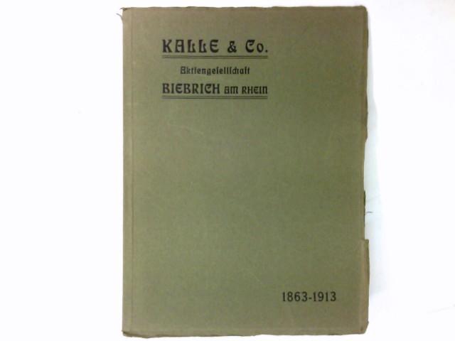 Feier des 50jährigen Fabrikjubiläums am 17. u. 18. Aug. 1913 : Kalle & Co., Aktiengesellschaft, Biebrich a. Rh. ; 1863-1913