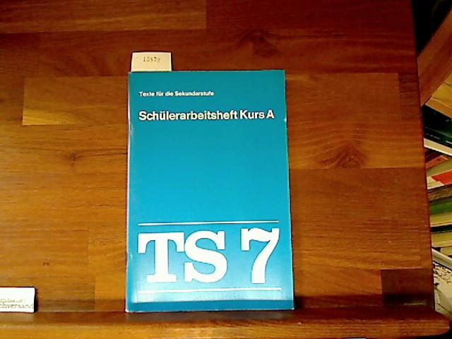 Texte für die Sekundarstufe. Schülerarbeitsheft Kurs A. TS 7
