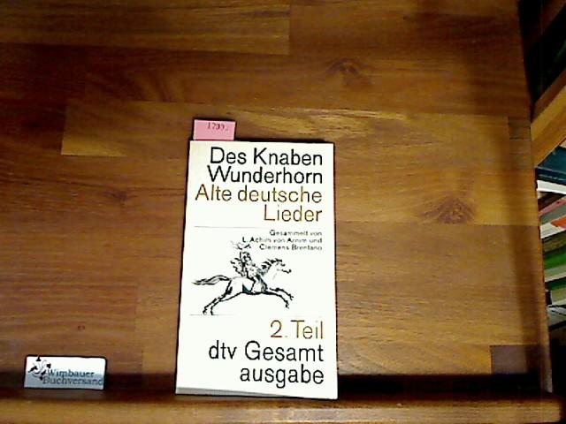 Des Knaben Wunderhorn. Alte deutsche Lieder. Zweiter Teil