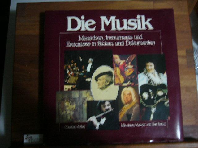 Die Musik. Menschen, Instrumente und Ereignisse in Bildern und Dokumenten