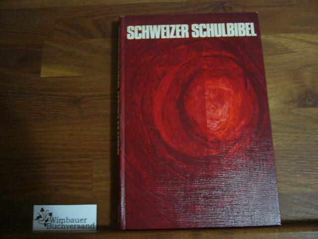 Schweizer Schulbibel: Für die Mittelstufe der Volksschule 2. Aufl.