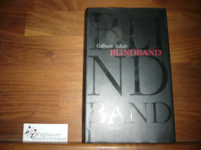 Blindband. Aus dem Engl. von Thomas Schlachter Ungekürzte Lizenzausg.