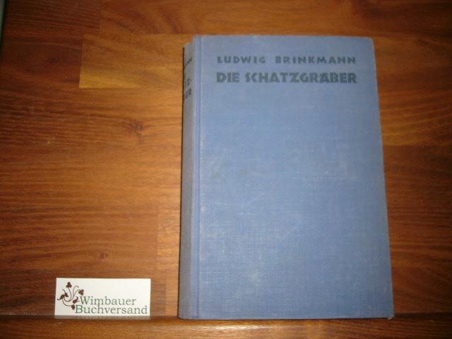 Die Schatzgräber. Eine Unterhaltsame Geschichte aus Spanien 1.-5.Tsd. Brinkmann, Ludwig :