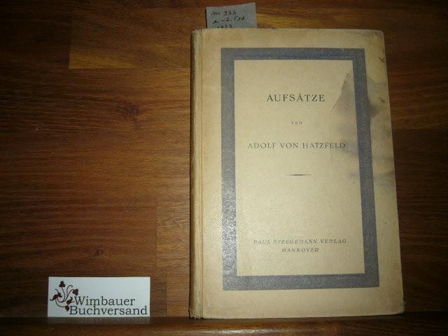 Aufsätze 1.-3.Tausend Hatzfeld, Adolf von :