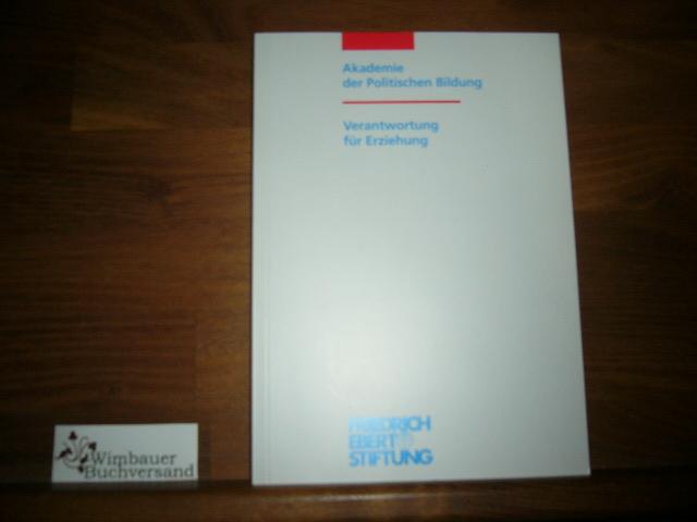 Verantwortung für Erziehung. Kongress der Friedrich-Ebert-Stiftung am 20. Februar 1998 in Berlin