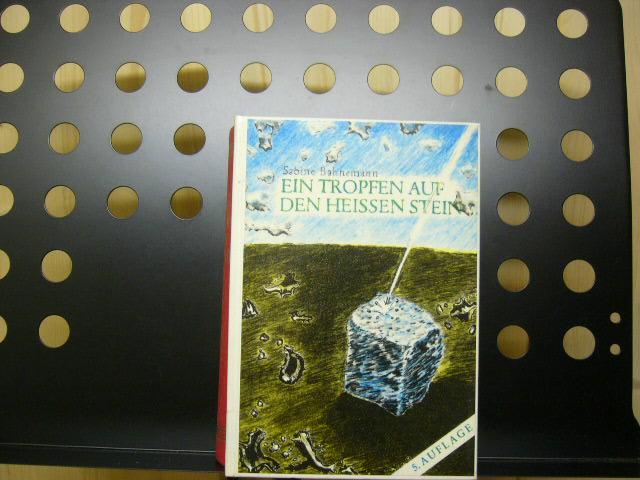 Ein Tropfen auf dem heissen Stein 5. Auflage