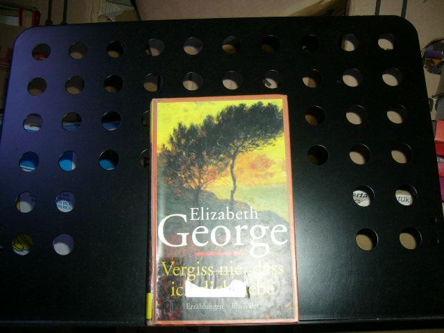 George, Elizabeth : Vergiss nie dass ich dich liebe