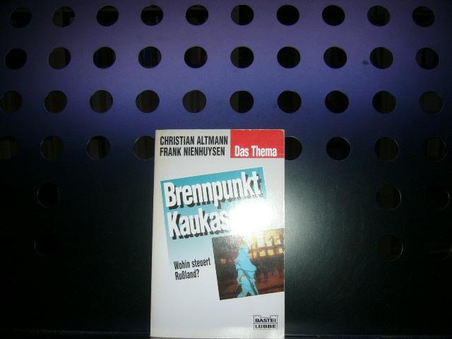 Altmann, Christian : Brennpunkt Kaukasus