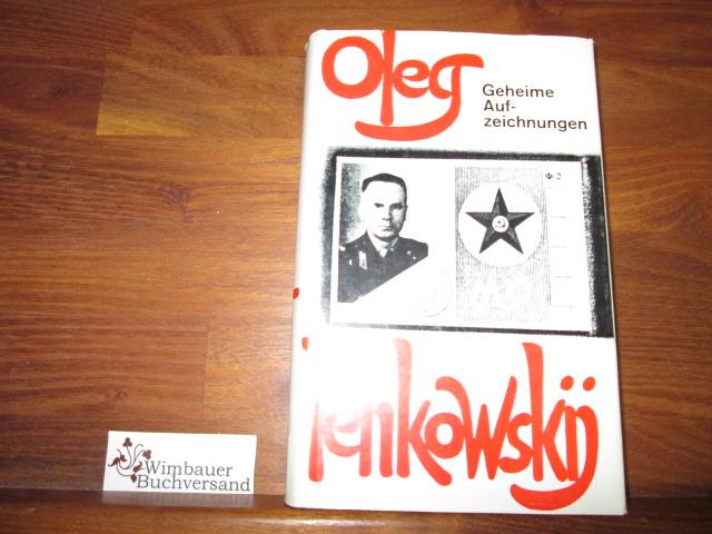 Penkowskij, Oleg und Frank (Hg.) Gibney : Geheime Aufzeichnungen