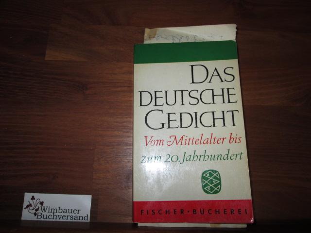 Das deutsche Gedicht : Vom Mittelalter bis zum 20. Jahrhundert. Auswahl. [Hrsg.:], Fischer Bücherei ; 155